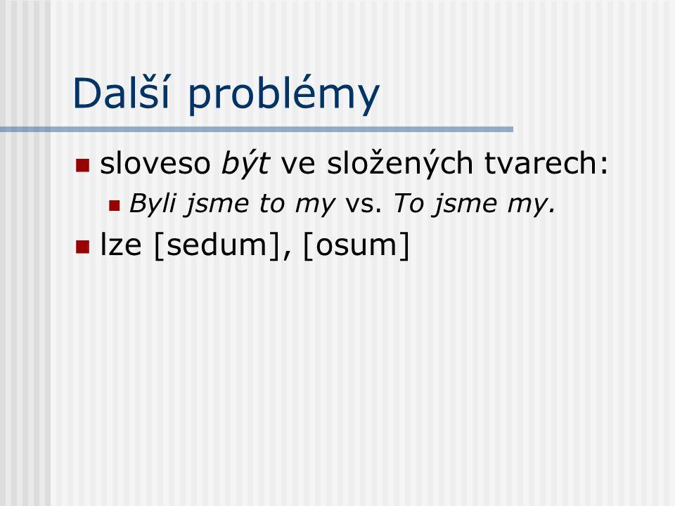 Další problémy sloveso být ve složených tvarech: lze [sedum], [osum]
